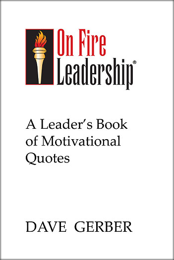 On Fire Leadership Quotes